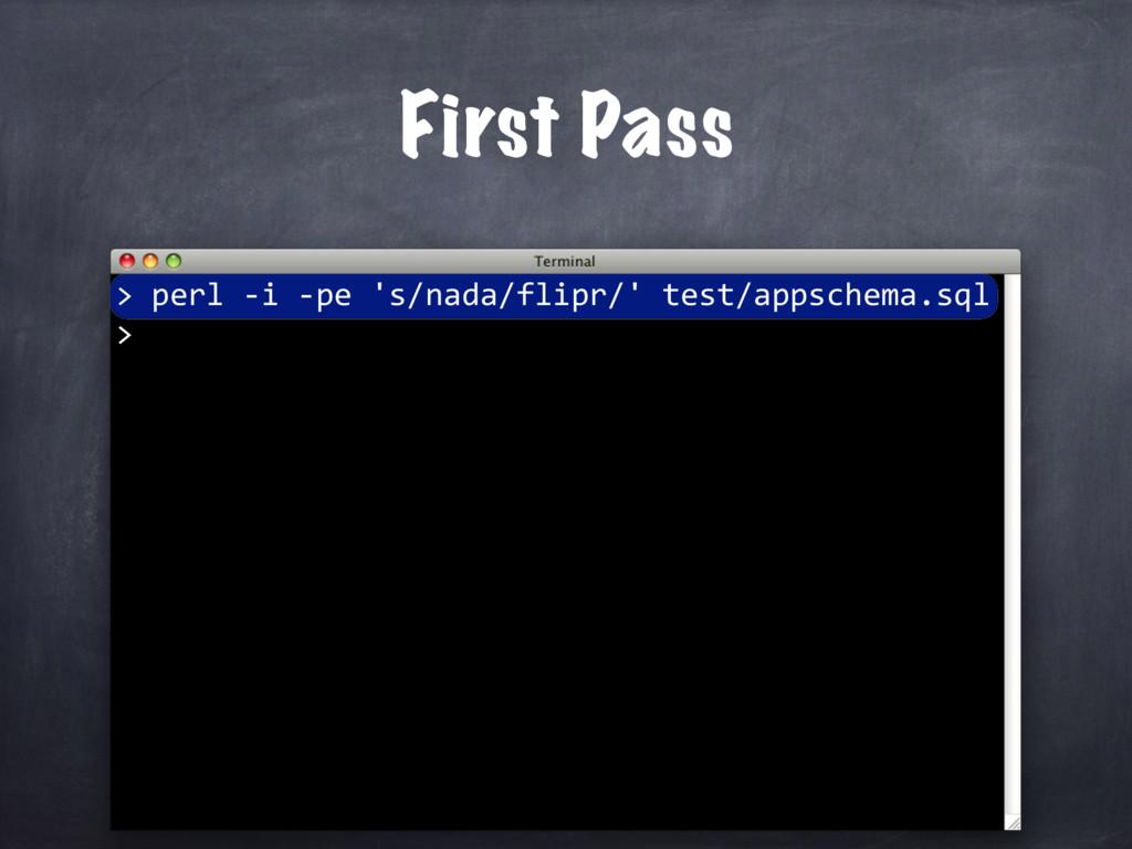 perl -i -pe 's/nada/flipr/' test/appschema.sql ...