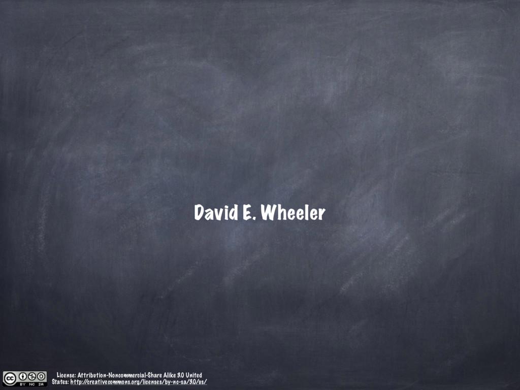 David E. Wheeler License: Attribution-Noncommer...