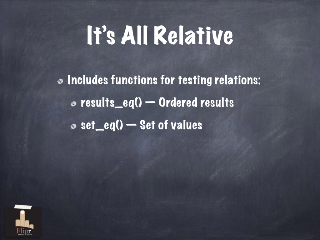 It's All Relative Includes functions for testin...