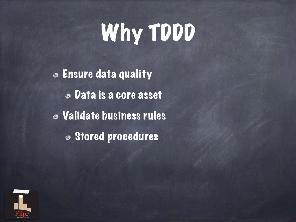 Why TDDD Ensure data quality Data is a core ass...