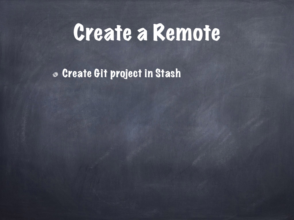 Create a Remote Create Git project in Stash