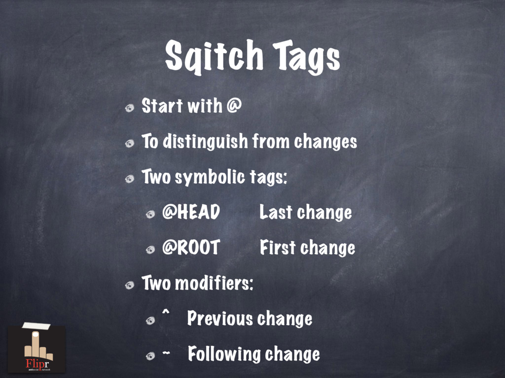 Sqitch Tags Start with @ To distinguish from ch...