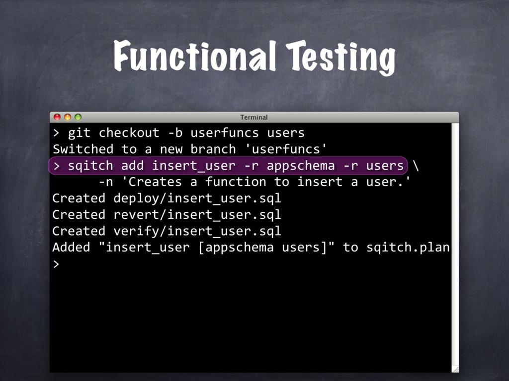 Functional Testing git checkout -b userfuncs us...