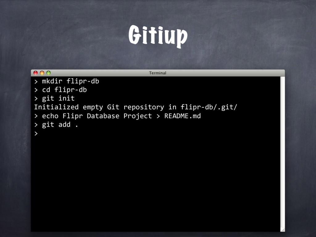 mkdir flipr-db > cd flipr-db > git init Initial...