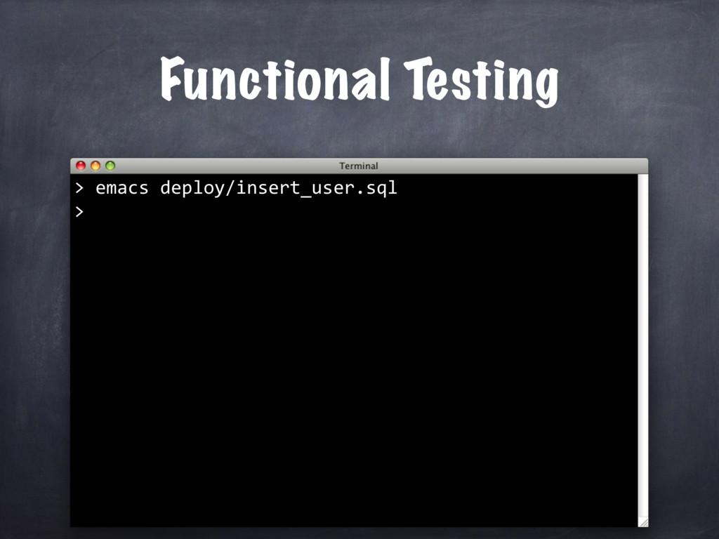 Functional Testing emacs deploy/insert_user.sql...