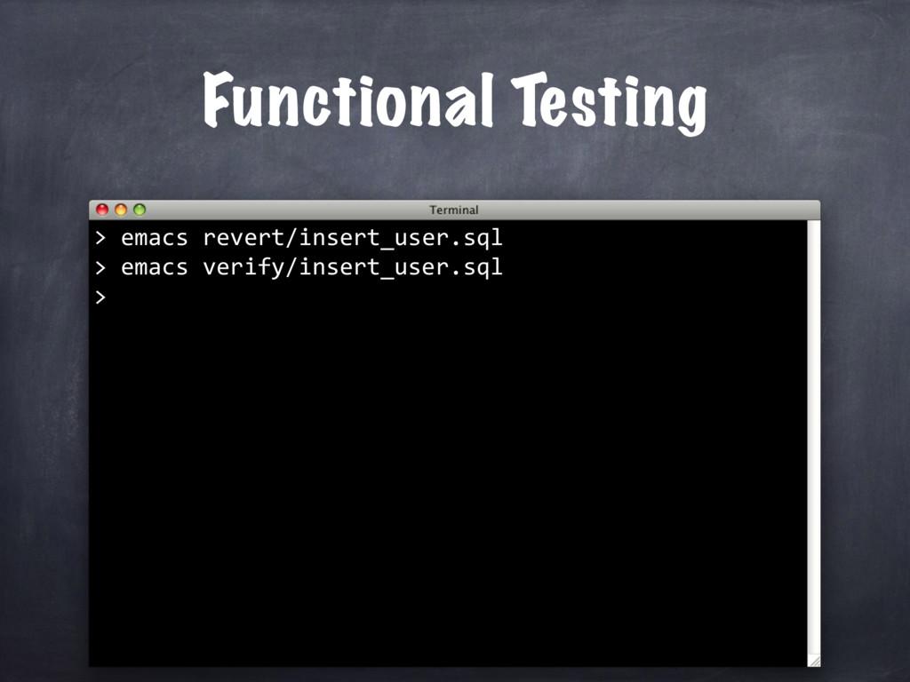 Functional Testing emacs revert/insert_user.sql...