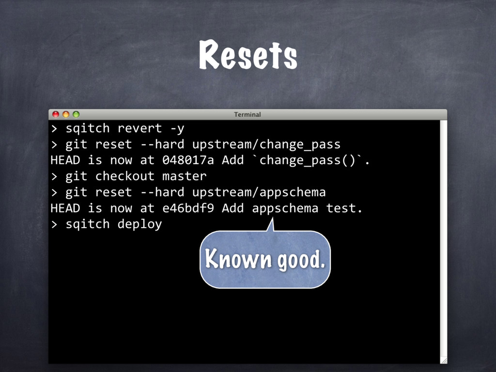 > sqitch revert -y > git reset --hard upstream/...
