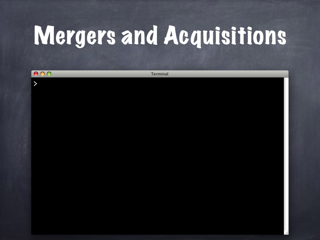 Mergers and Acquisitions >