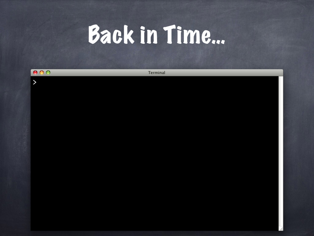 Back in Time… >