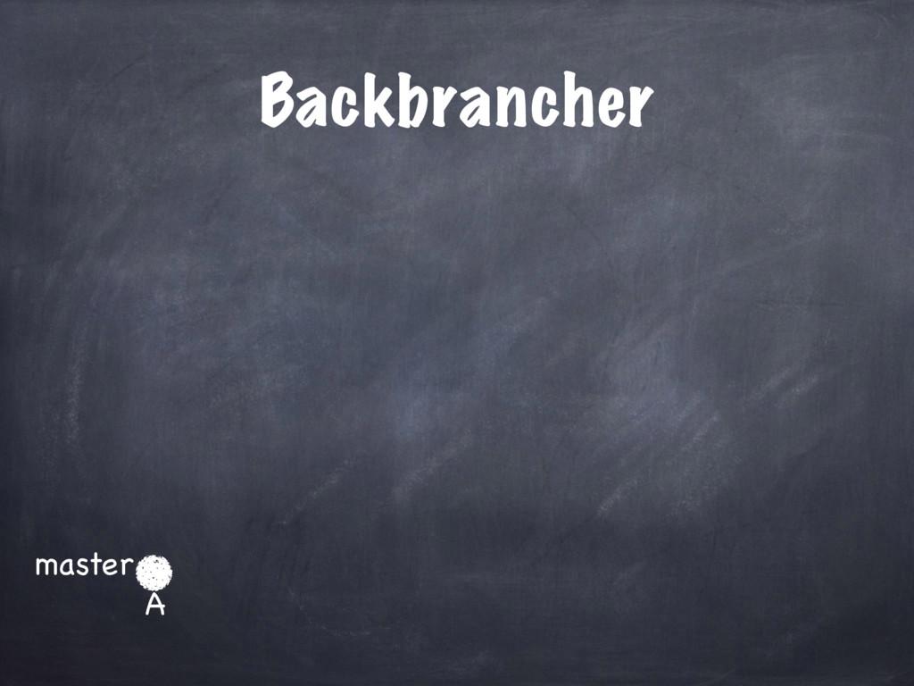 Backbrancher master A