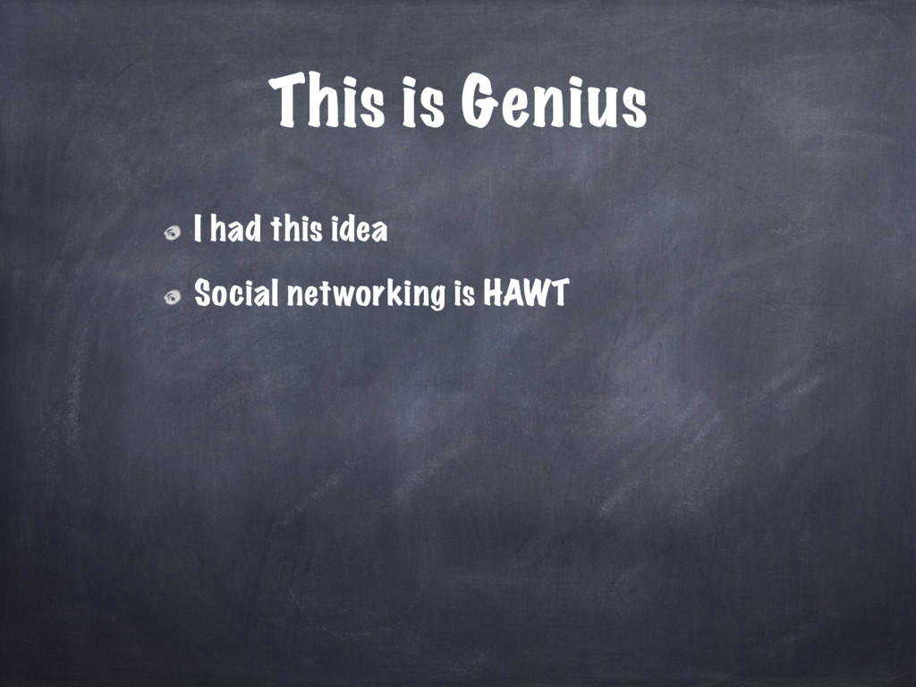 This is Genius I had this idea Social networkin...