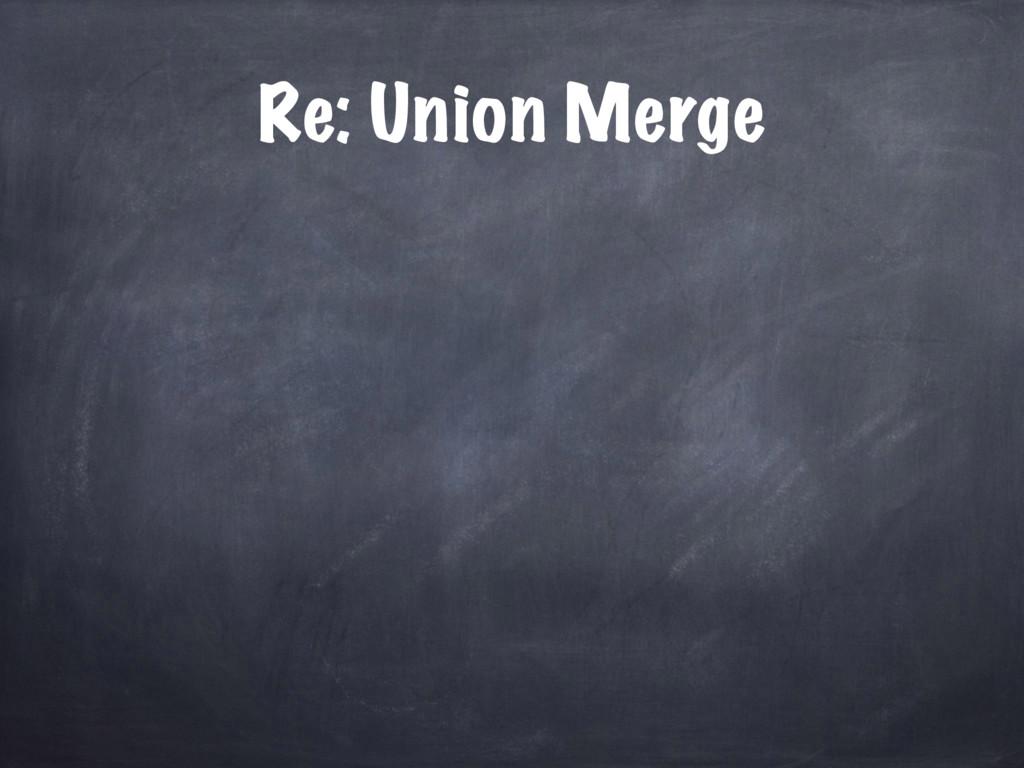 Re: Union Merge