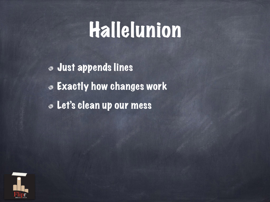 Hallelunion Just appends lines Exactly how chan...