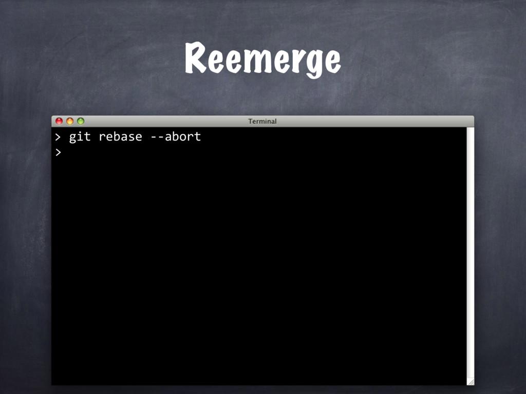 git rebase --abort > Reemerge >