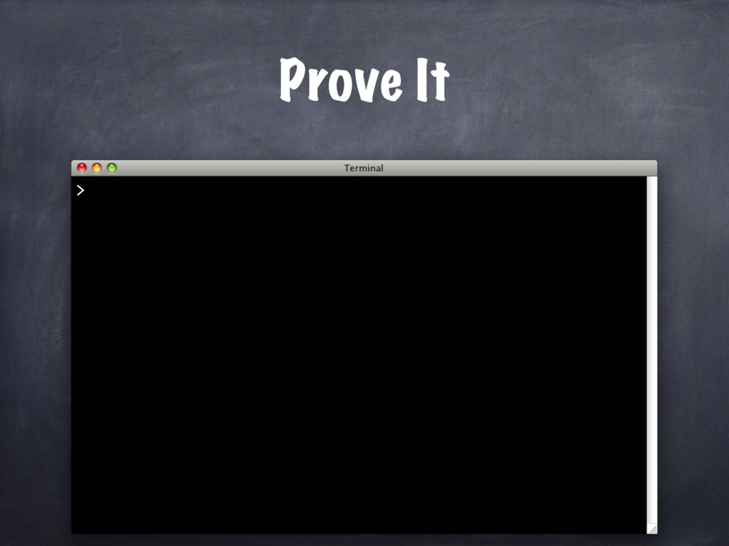 Prove It >