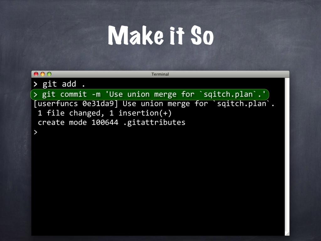 > git add . > git commit -m 'Use union merge fo...