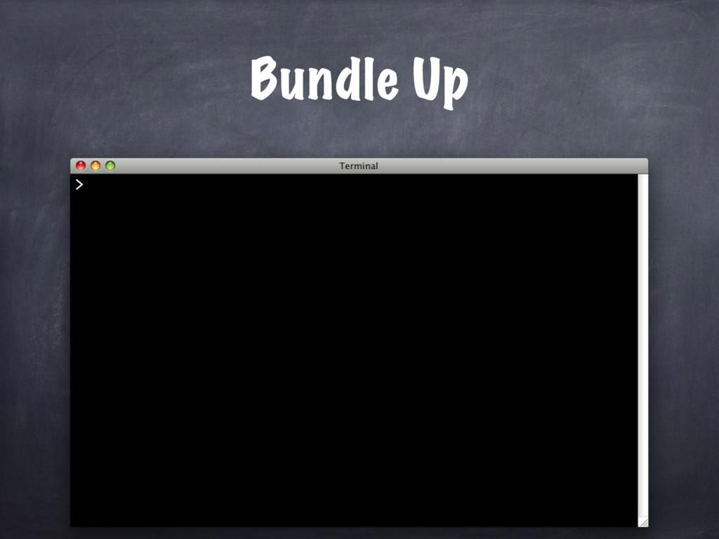 Bundle Up >