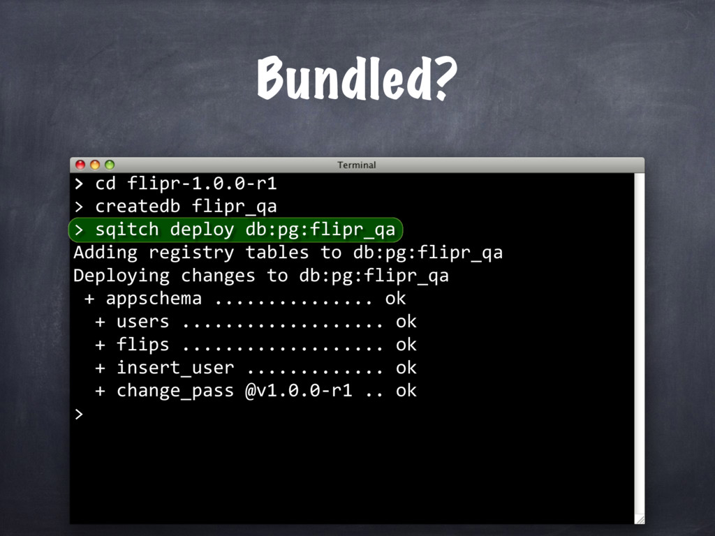 createdb flipr_qa > > cd flipr-1.0.0-r1 > Bundl...