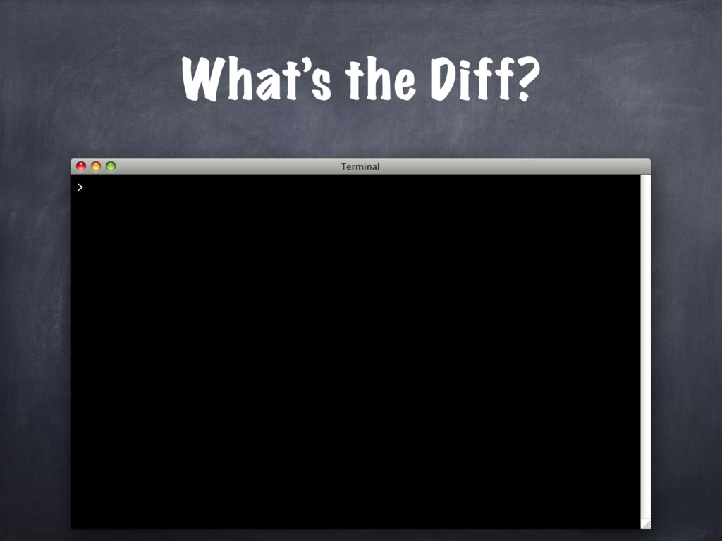 What's the Diff? >