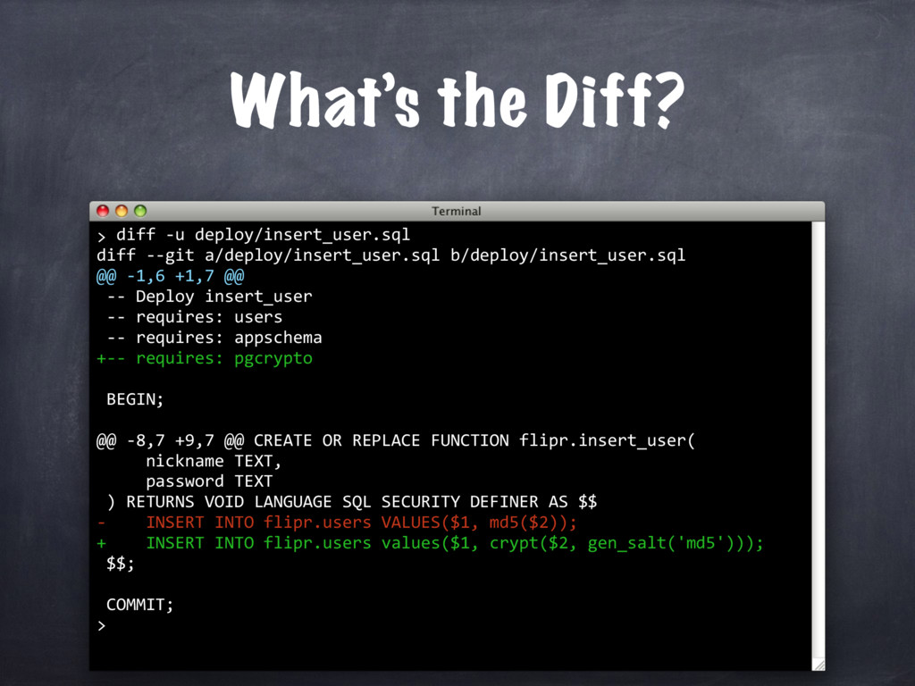 What's the Diff? diff -u deploy/insert_user.sql...