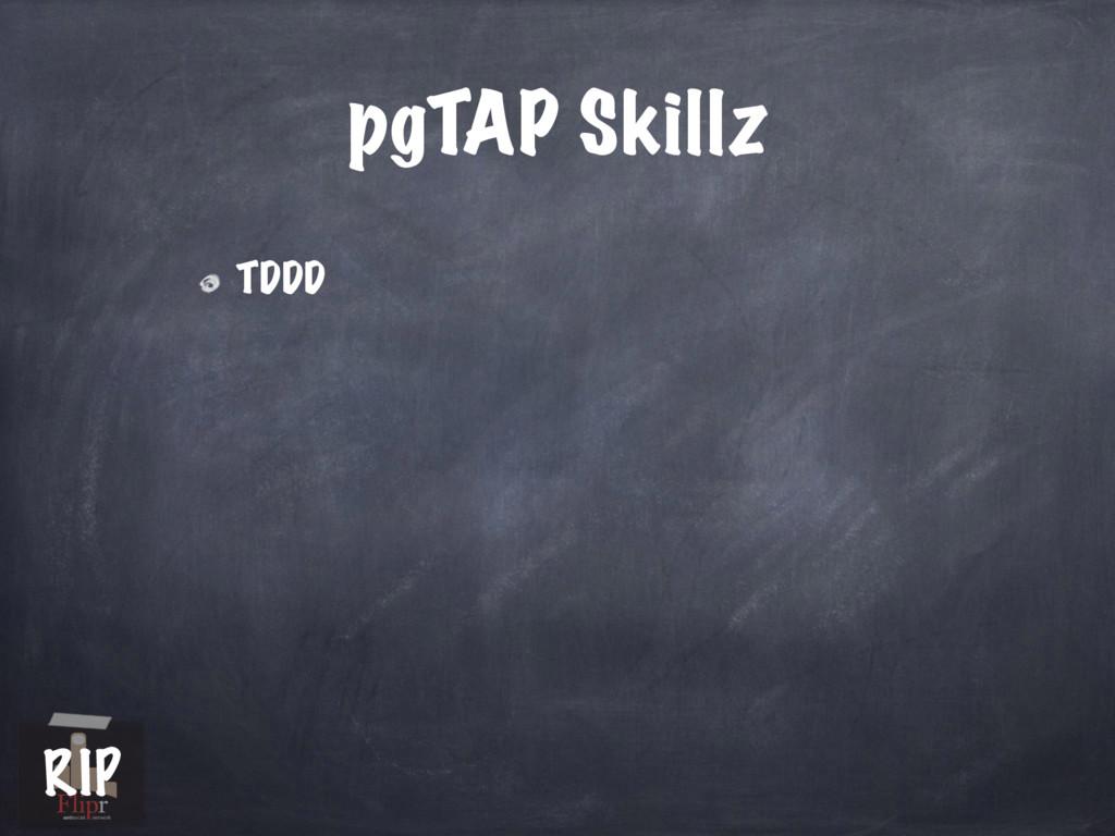 pgTAP Skillz TDDD antisocial network RIP
