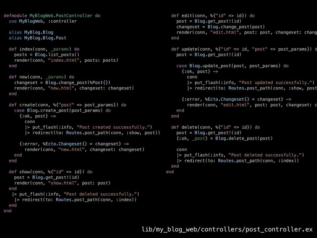 defmodule MyBlogWeb.PostController do use MyBlo...