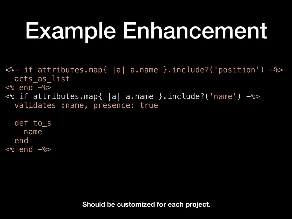 Example Enhancement <%- if attributes.map{ |a| ...