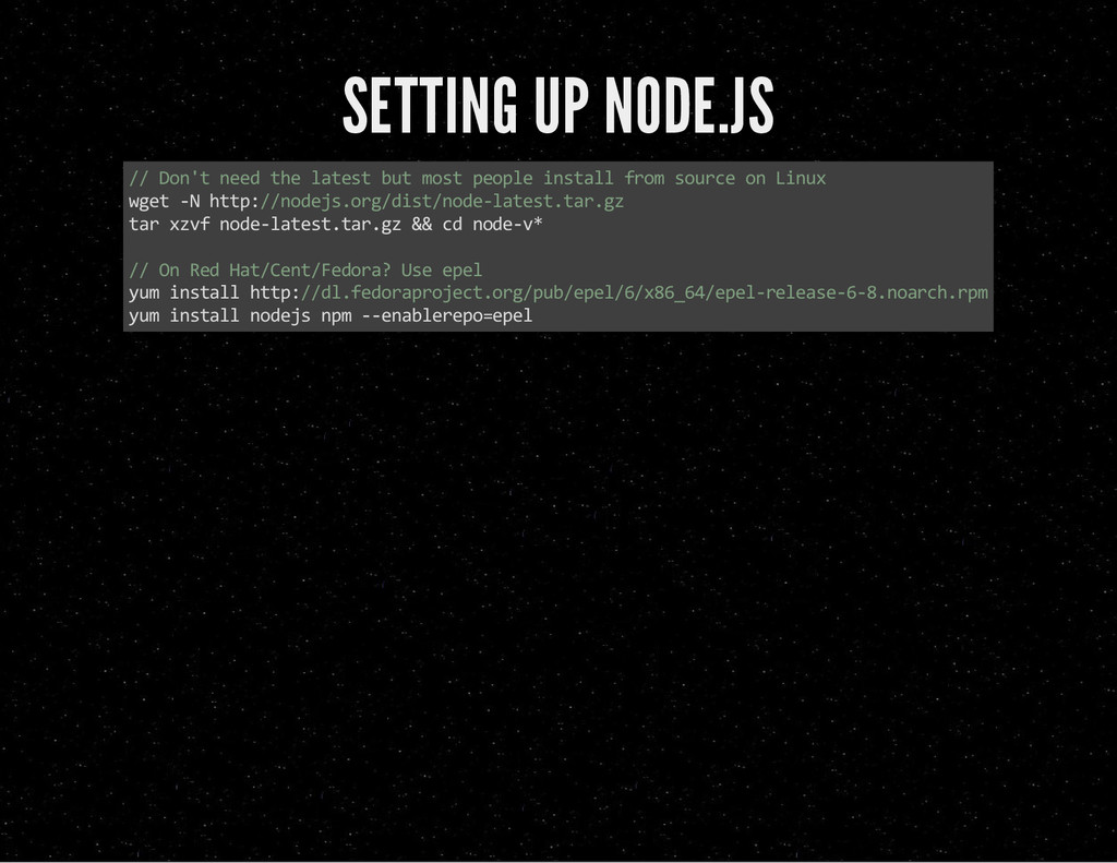 SETTING UP NODE.JS // Don't need the latest but...