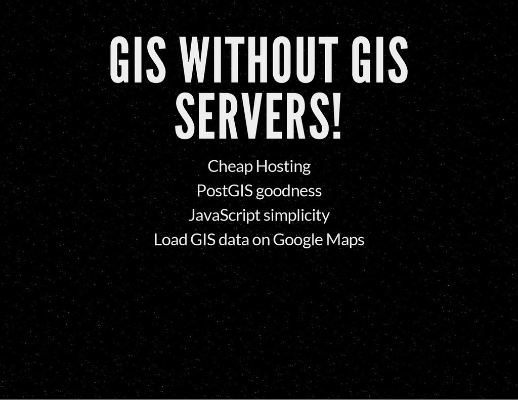 GIS WITHOUT GIS SERVERS! Cheap Hosting PostGIS ...