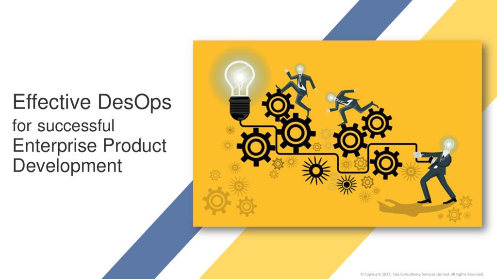 Effective DesOps for successful Enterprise Prod...