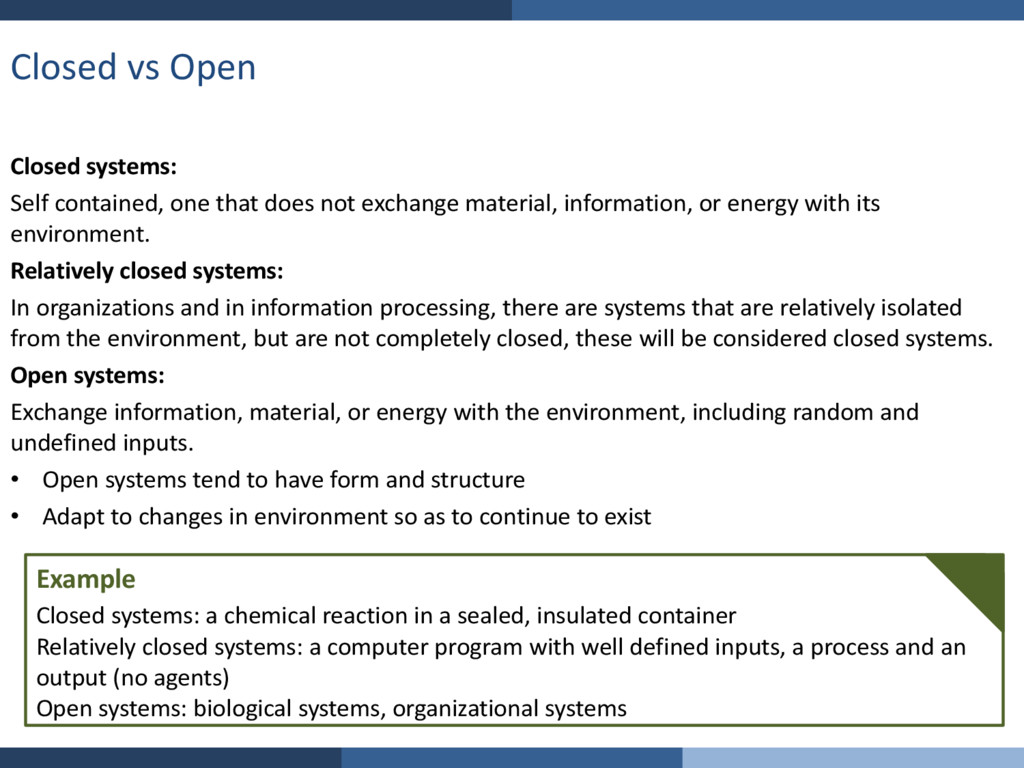 Closed vs Open Closed systems: Self contained, ...