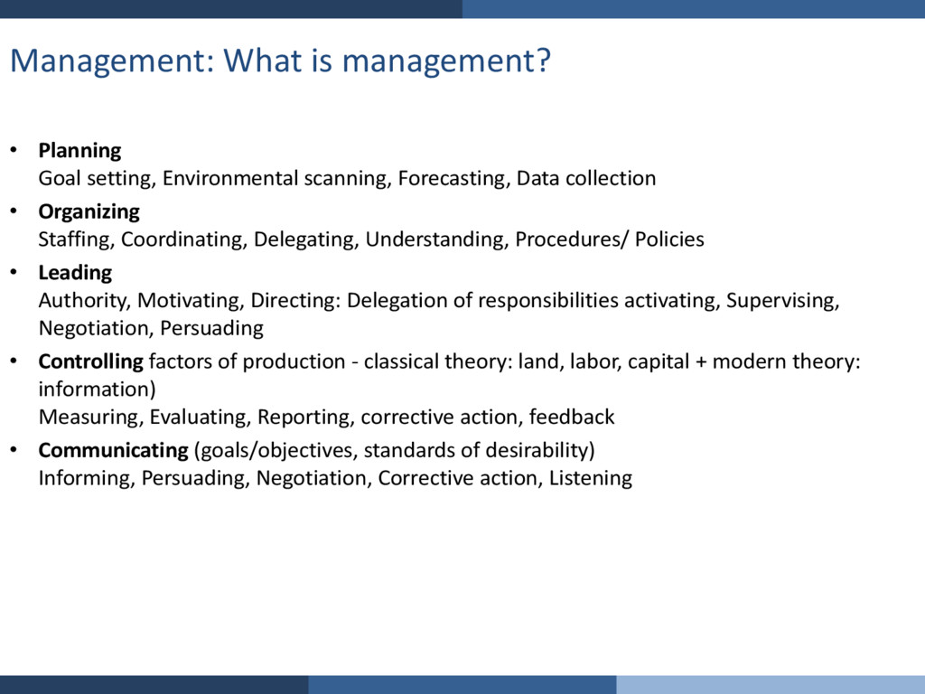Management: What is management? • Planning Goal...