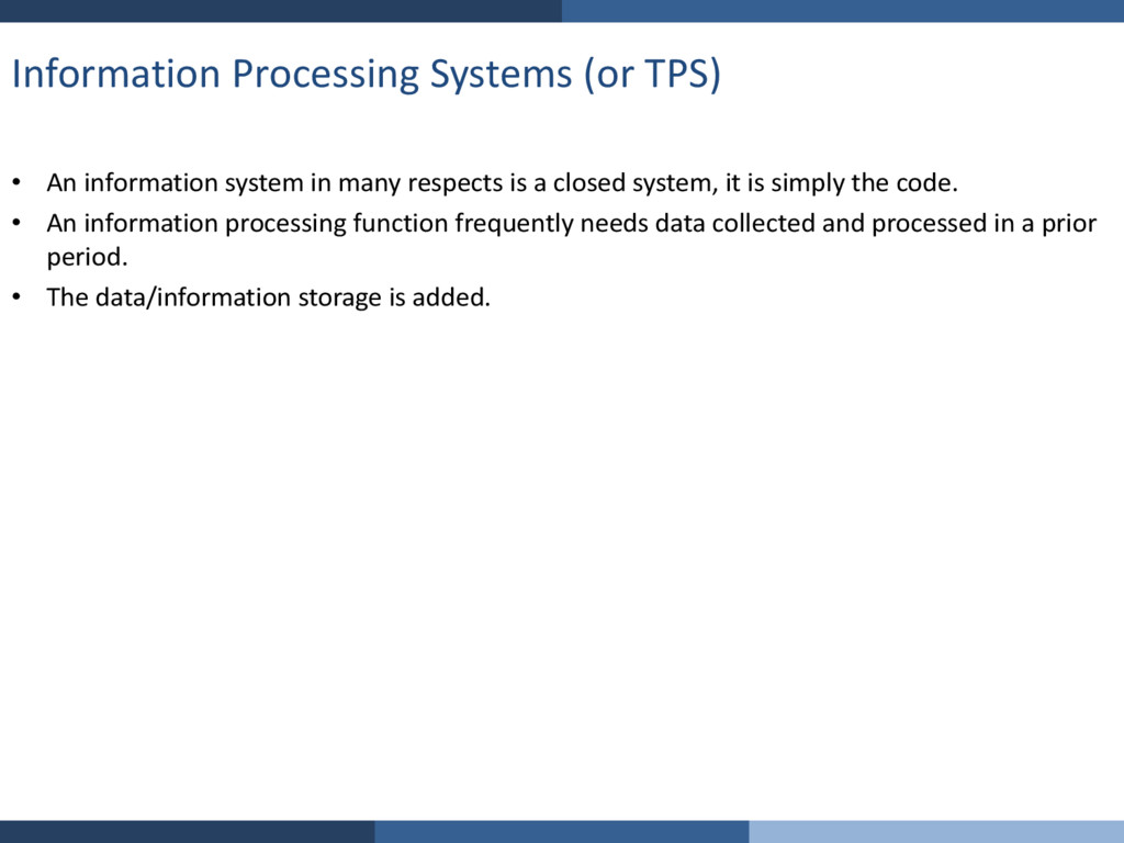 Information Processing Systems (or TPS) • An in...