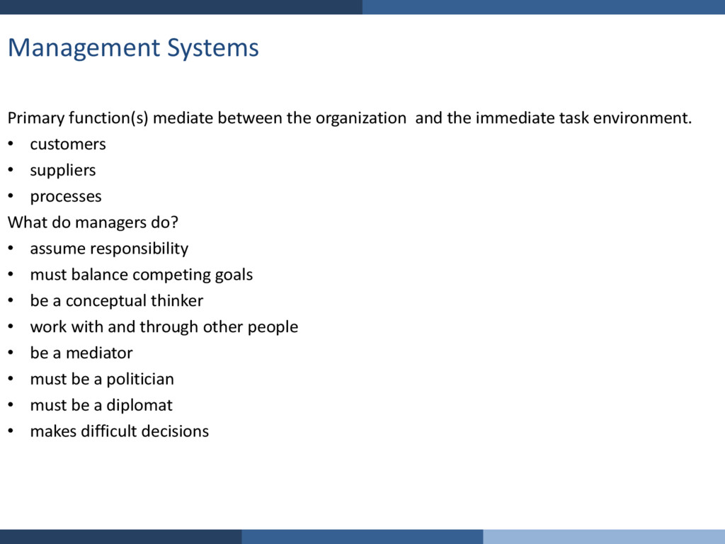 Management Systems Primary function(s) mediate ...