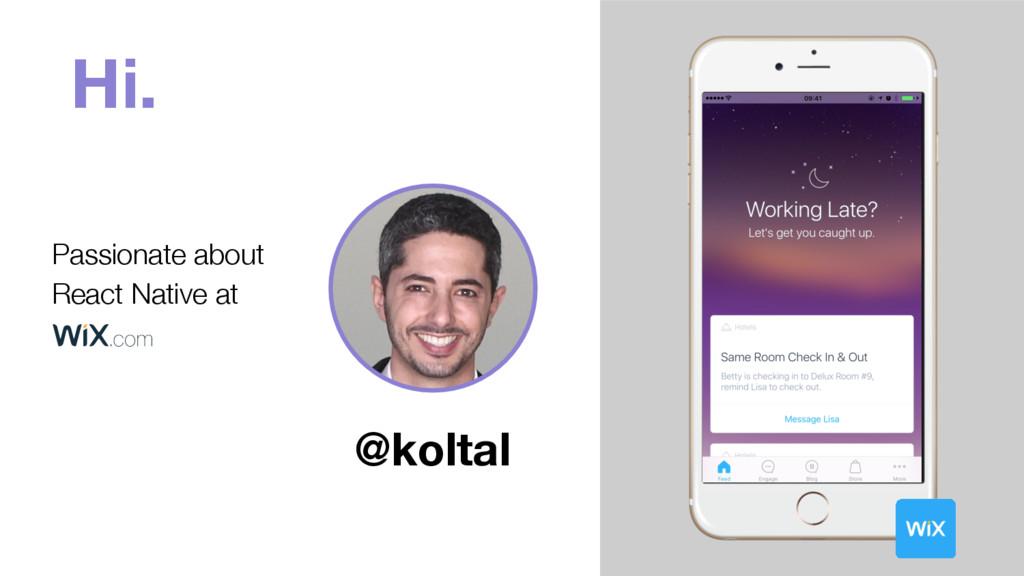 @koltal Passionate about React Native at Hi.