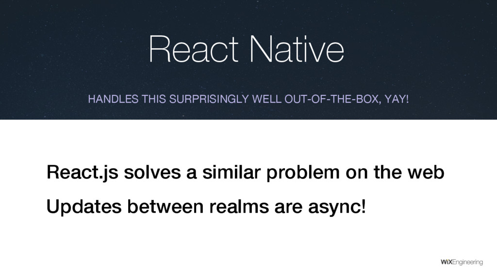 React Native HANDLES THIS SURPRISINGLY WELL OUT...