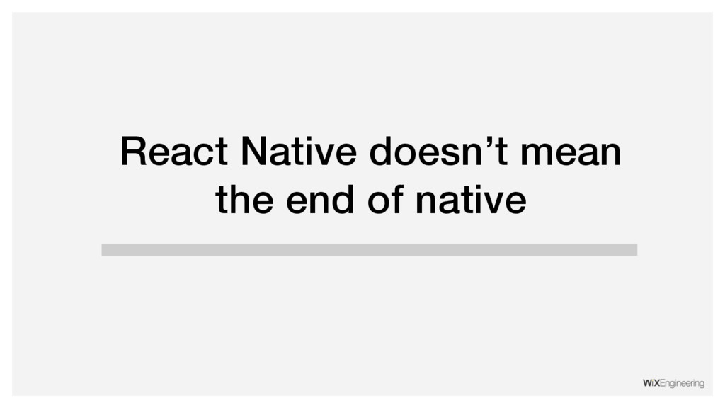 React Native doesn't mean the end of native