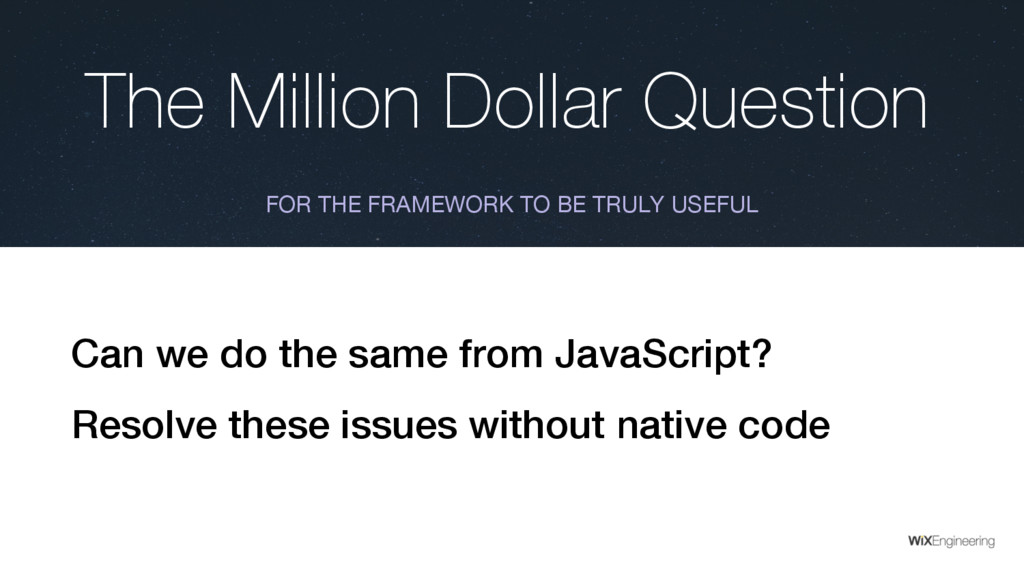 The Million Dollar Question FOR THE FRAMEWORK T...