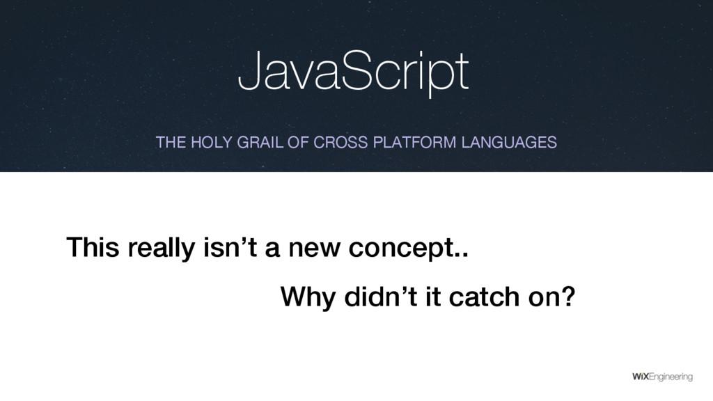 JavaScript THE HOLY GRAIL OF CROSS PLATFORM LAN...