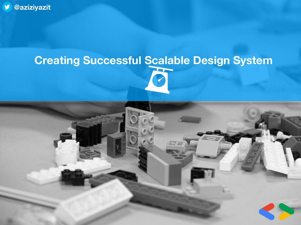 Creating Successful Scalable Design System @azi...