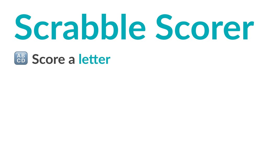 Scrabble Scorer ! Score a le)er