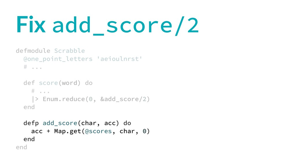 Fix add_score/2 defmodule Scrabble @one_point_l...