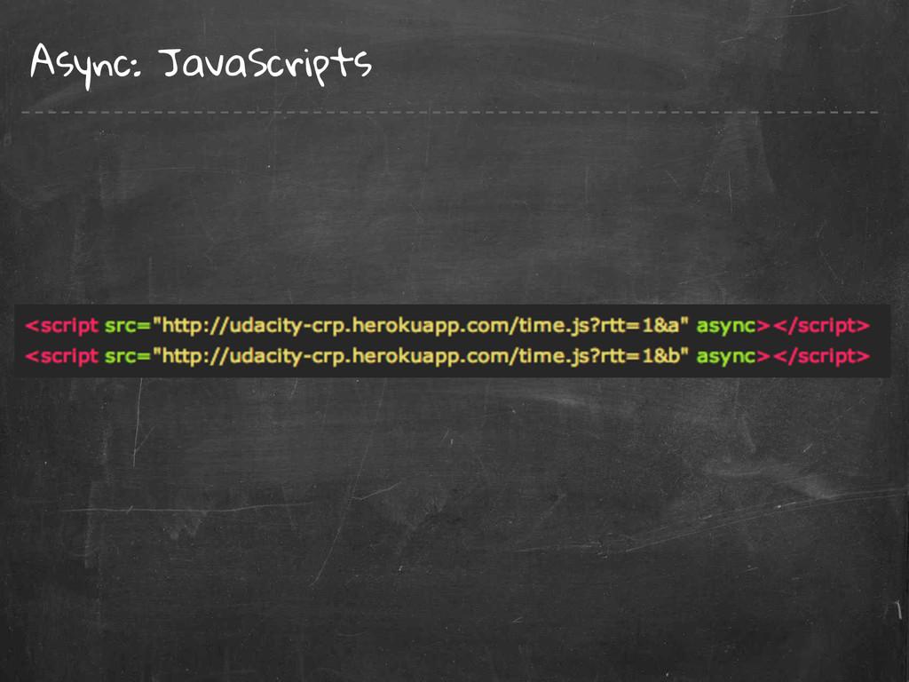 Async: JavaScripts