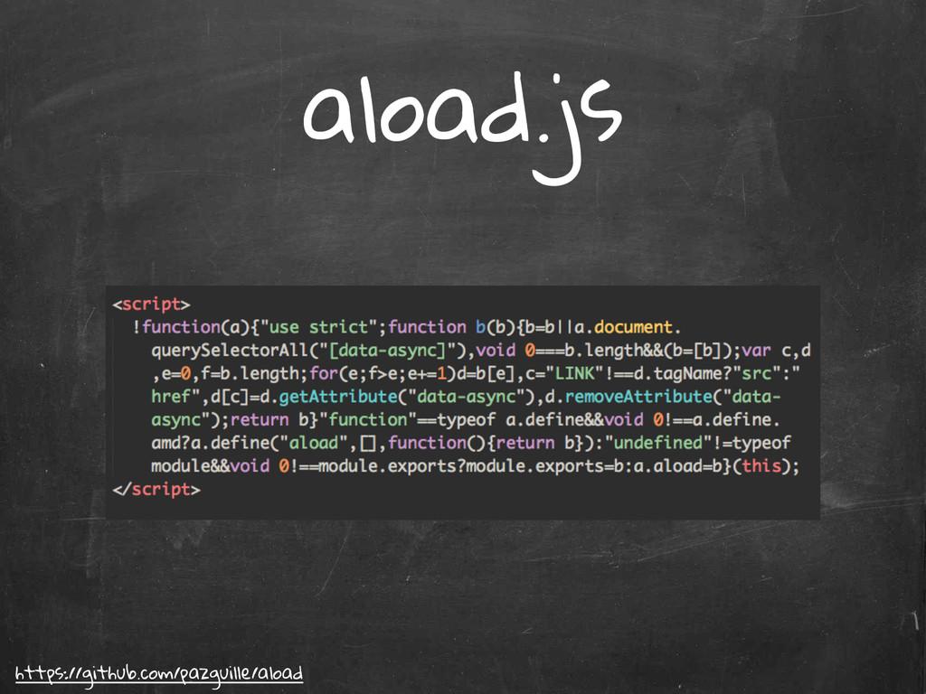 aload.js https://github.com/pazguille/aload