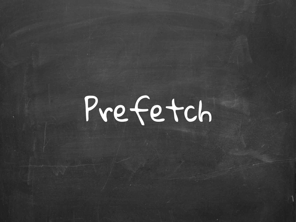 Prefetch