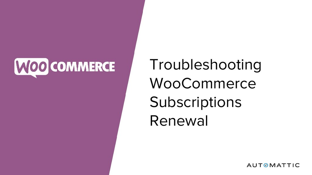 Troubleshooting WooCommerce Subscriptions Renew...