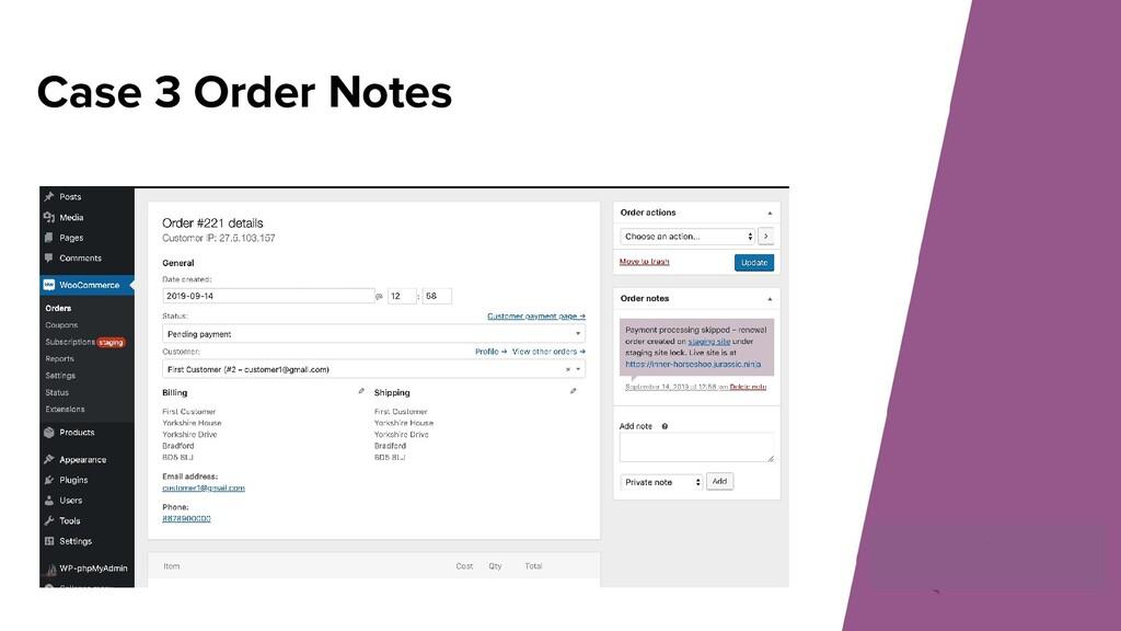 Case 3 Order Notes
