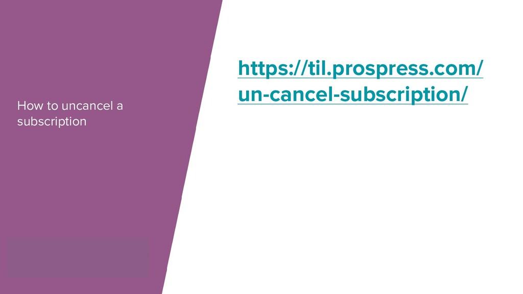 How to uncancel a subscription https://til.pros...