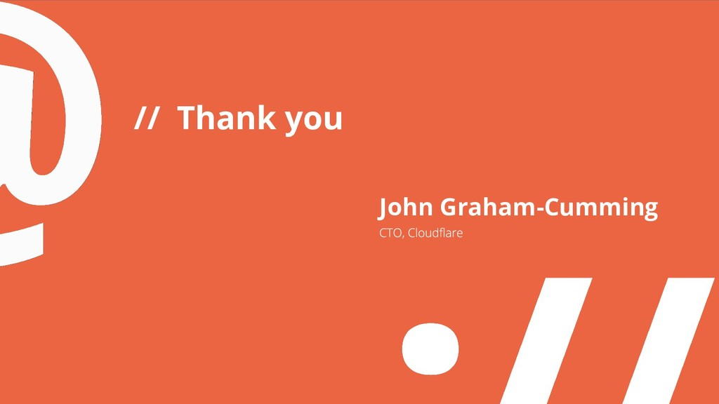 // Thank you John Graham-Cumming