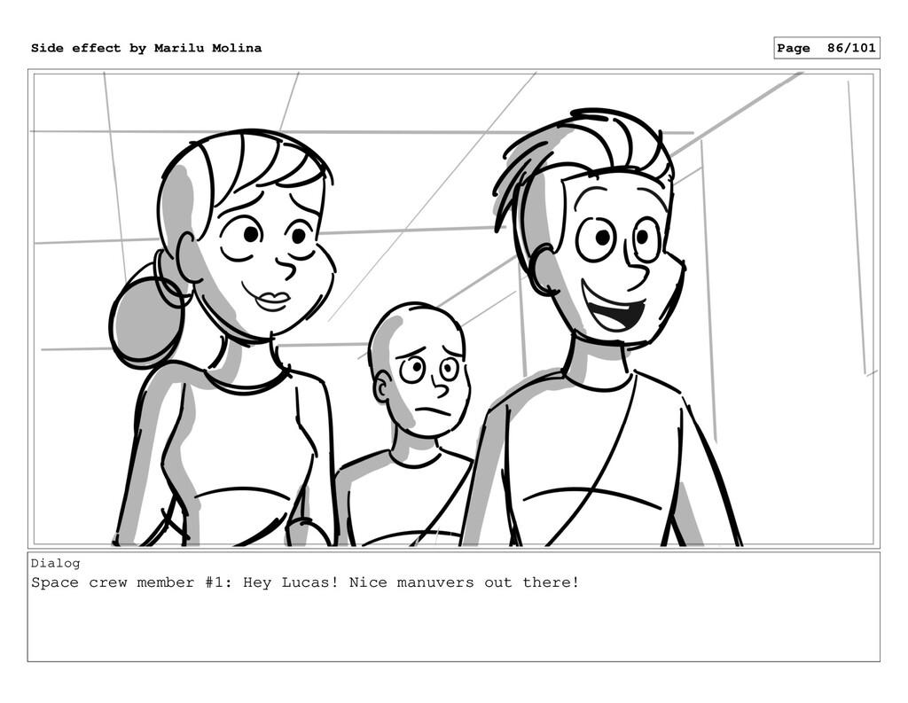 Dialog Space crew member #1: Hey Lucas! Nice ma...